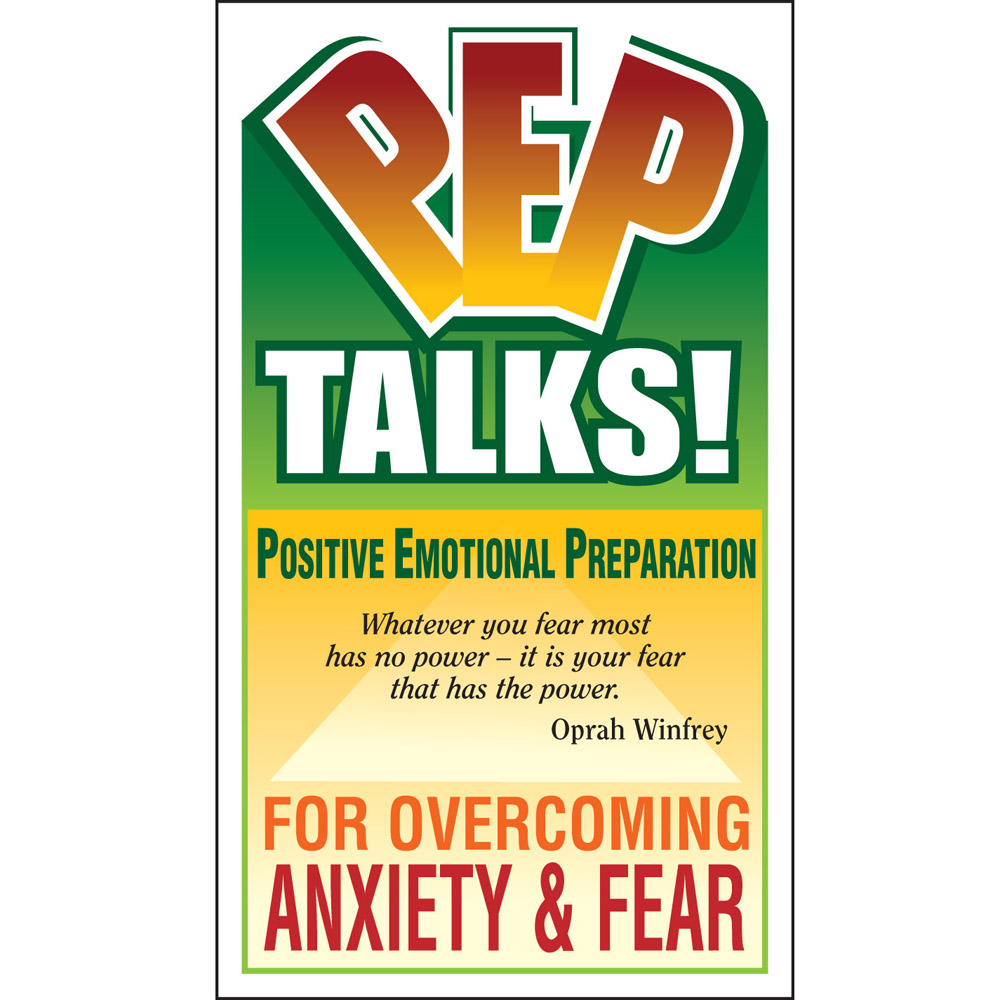 PEP Talks for Overcoming Anxiety and Fear