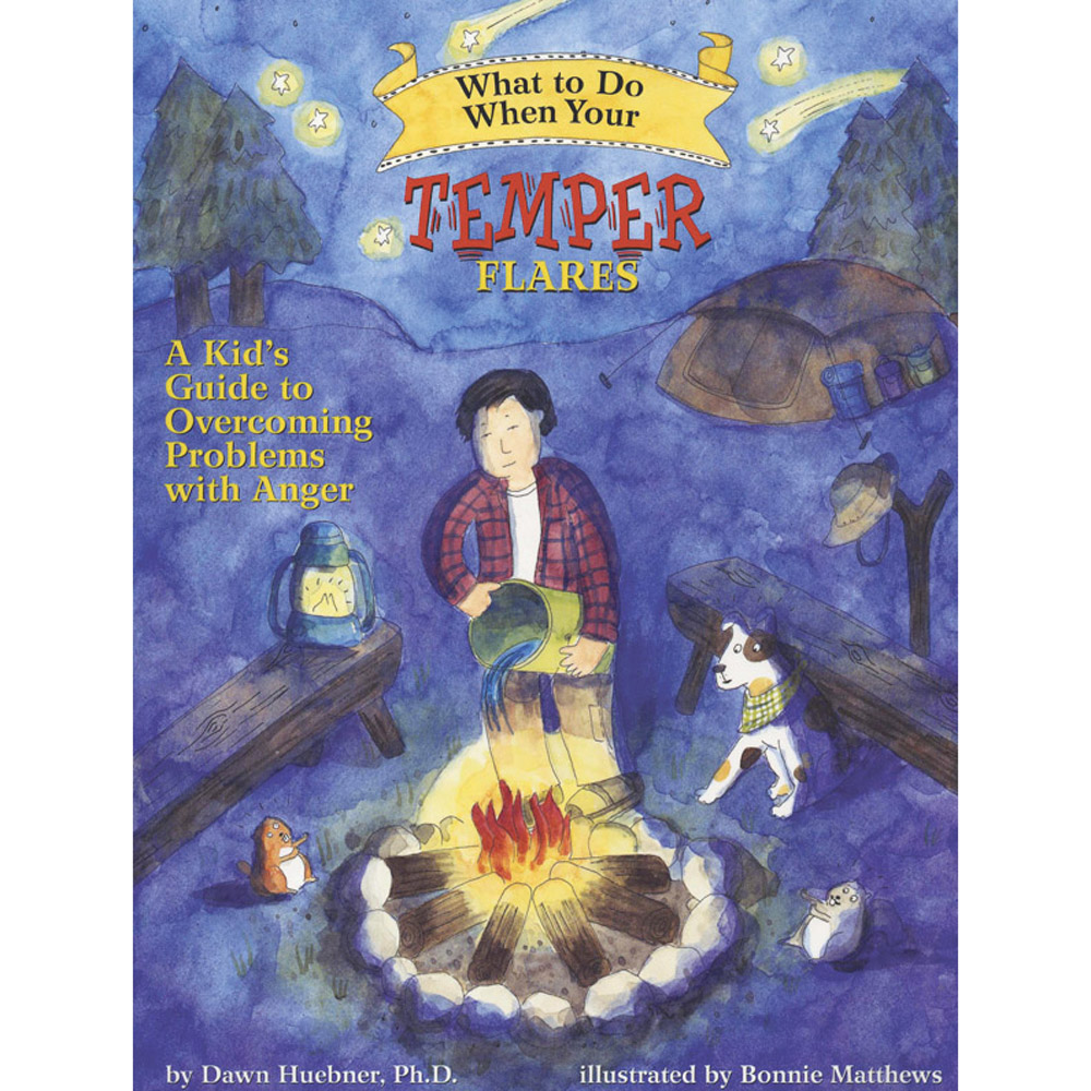 What To Do When...Your Temper Flares: A Kid's Guide to Overcoming Problems with Anger