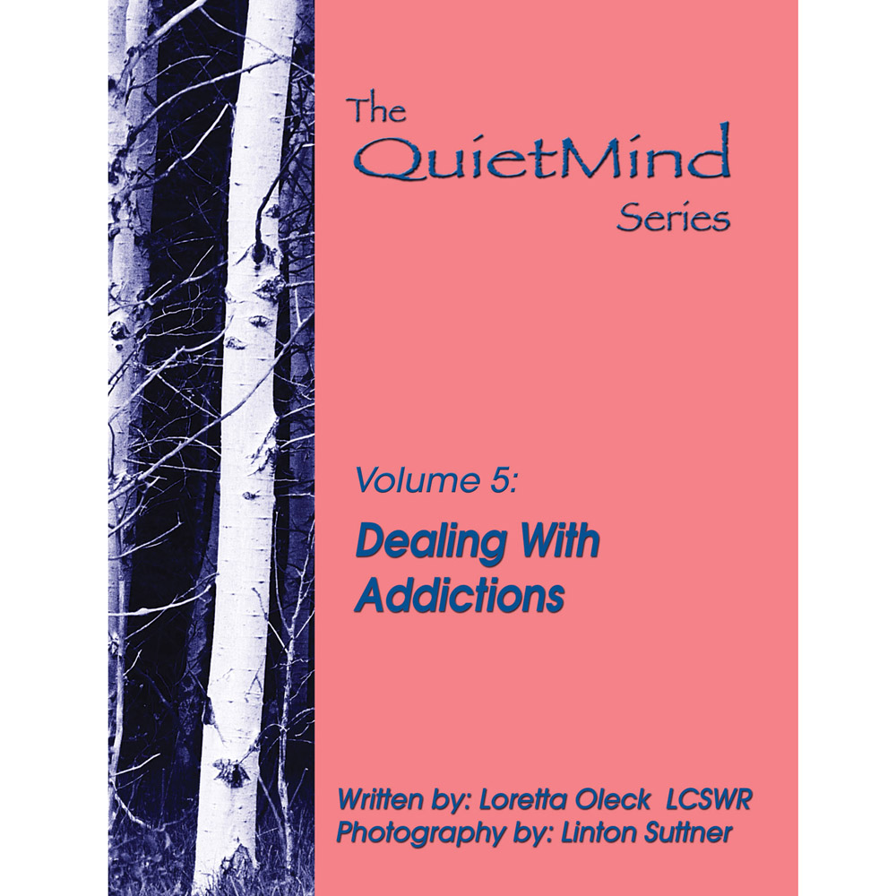 The Quiet Mind Volume Five: Dealing With Addictions Book