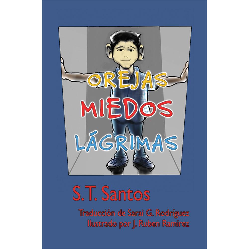Orejas, Miedos, Lágrima   Ears, Fears, Tears Book Spanish Version