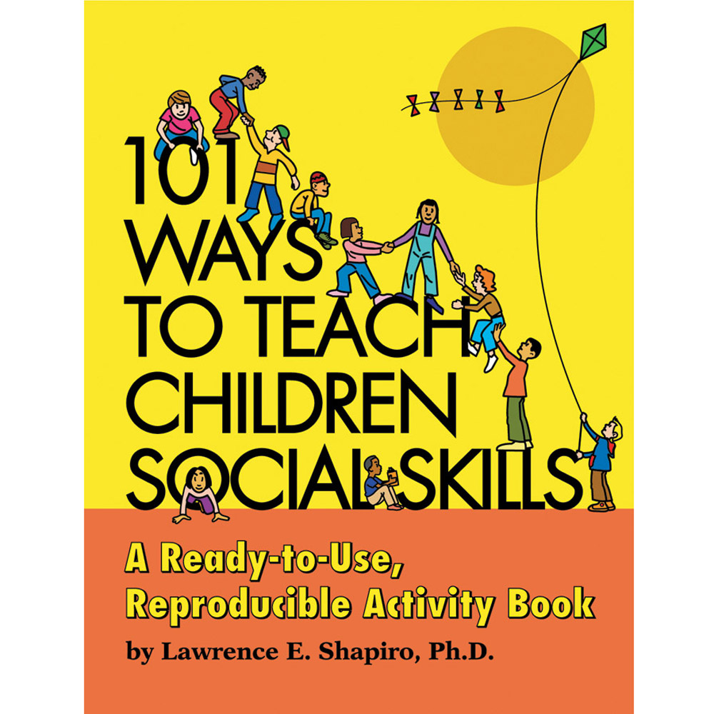 101 Ways to Teach Children Social Skills Book