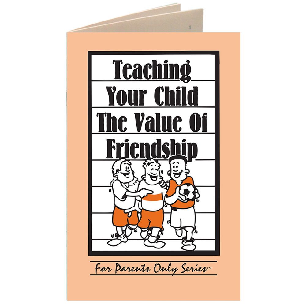 Teaching Your Child the Value of Friendship   For Parents Only Booklet 25 pack