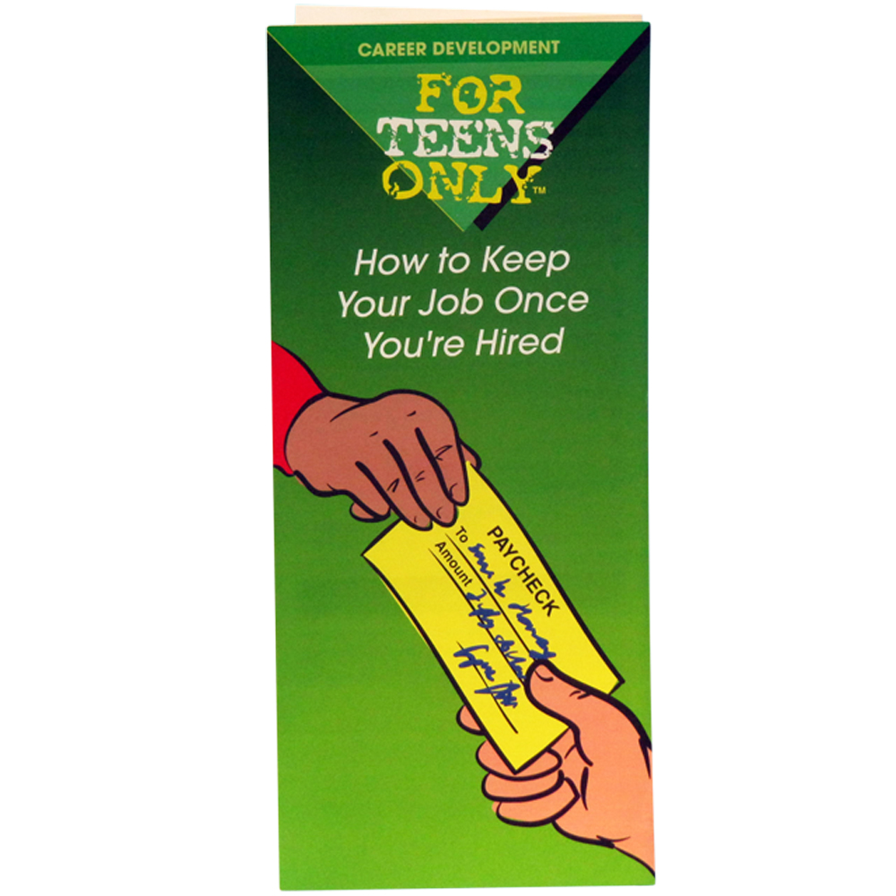 For Teens Only Pamphlet: How to Keep Your Job Once Youre Hired 25 pack