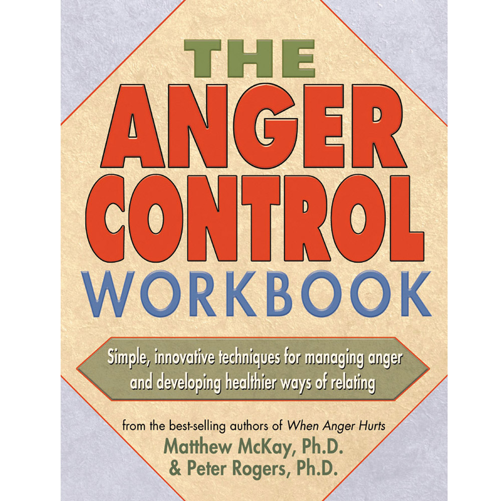Workbooks anger workbook : Anger control workbook with techniques
