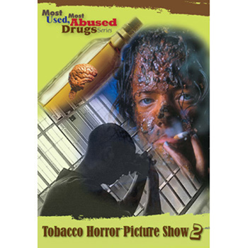 Most Used, Most Abused Drugs: Tobacco Horror Picture Show DVD