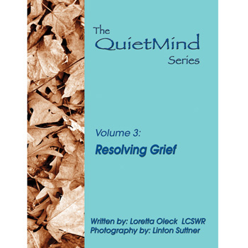 The Quiet Mind Volume Three: Resolving Grief Book