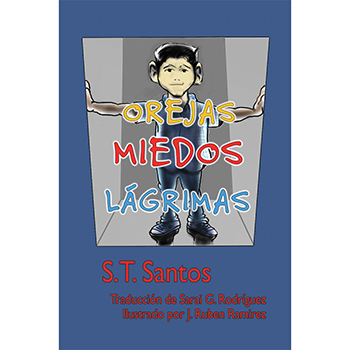 Orejas, Miedos, Lágrima   Ears, Fears, Tears Book Spanish Version