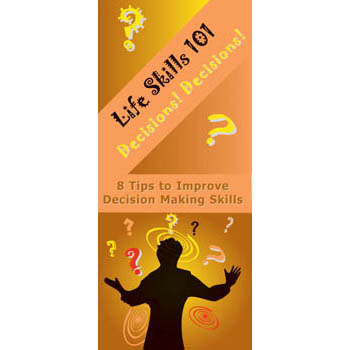 Life Skills 101 Pamphlet: Decisions! Decisions!   Decision Making Skills 25 pack