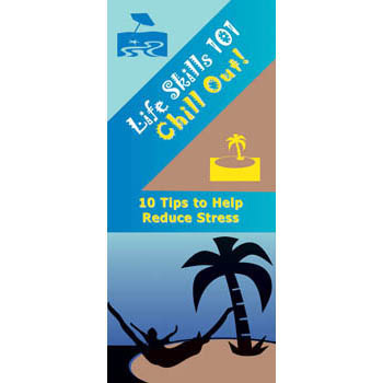 Life Skills 101 Pamphlet: Chill Out   Stress Reduction Skills 25 pack