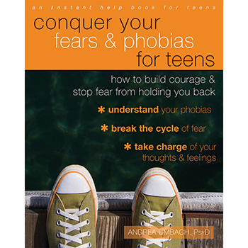 Conquer Your Fears and Phobias for Teens Workbook