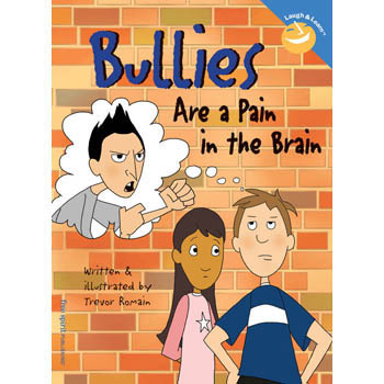 Bullies Are a Pain in the Brain   Laugh & Learn Book