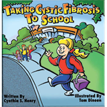 Taking Cystic Fibrosis to School Book