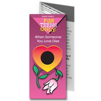 For Teens Only Pamphlet: When Someone You Love Dies 25 pack