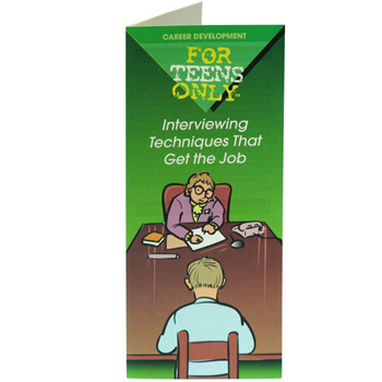 For Teens Only Pamphlet: Interviewing Techniques That Get the Job 25 pack