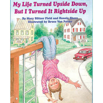 My Life Turned Upside Down, But I Turned It Rightside Up Book