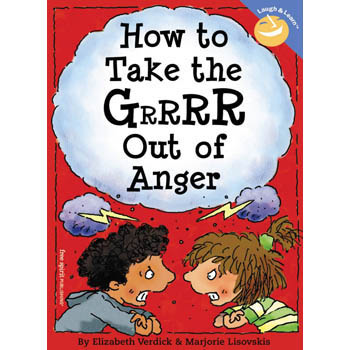 How to Take the GRRRR Out of Anger   Laugh & Learn Book