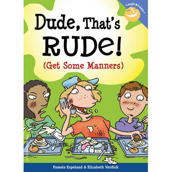 Dude, That's Rude!   Laugh & Learn Book