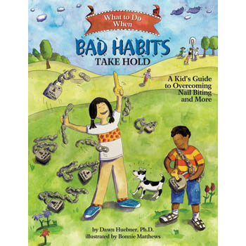 What To Do When...Bad Habits Take Hold: A Kid's Guide to Overcoming Nail Biting and More