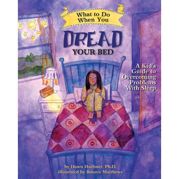 What To Do When...You Dread Your Bed: A Kid's Guide to Problems with Sleep
