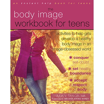 The Body Image Workbook for Teens